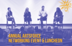 It's here: ArtsForce's Annual Networking Event + Luncheon