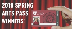 The 2019 Spring Arts Pass winners!